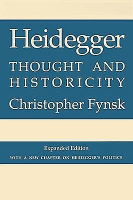 Heidegger - Thought and Historicity by Christopher Fynsk - 97808014815
