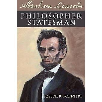 Abraham Lincoln - Philosopher Statesman - Exploring the Political Bril
