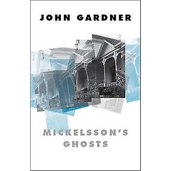 Mickelsson's Ghosts by John Gardner - 9780811216791 Book