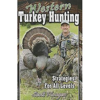 Western Turkey Hunting - Strategies for All Levels by Scott Haugen - 9