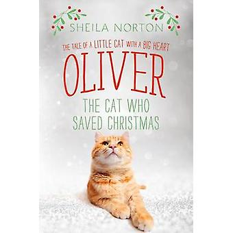 Oliver the Cat Who Saved Christmas - The Tale of a Little Cat with a B