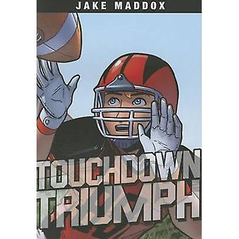 Touchdown Triumph by Jake Maddox - Brandon Terrell - Jesus Aburto - 9