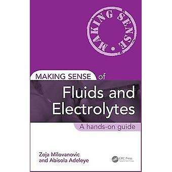 Making Sense of Fluids and Electrolytes - A Hands-on Guide by Zoja Mil