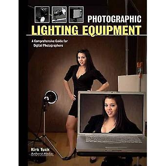 Photographic Lighting Equiptment - A Comprehensive Guide for Digital P
