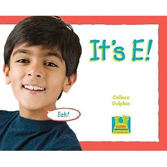It's E! by Colleen Dolphin - Diane Craig - 9781604535921 Book
