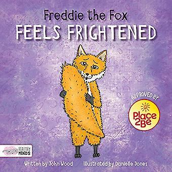 Freddie the Fox Feels Frightened by Freddie the Fox Feels Frightened