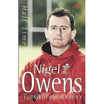 Half Time - The Autobiography by Nigel Owens - Lynn Davies - 978184771