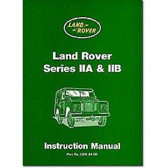 Land Rover Series IIA and IIB Instruction Manual by Brooklands Books