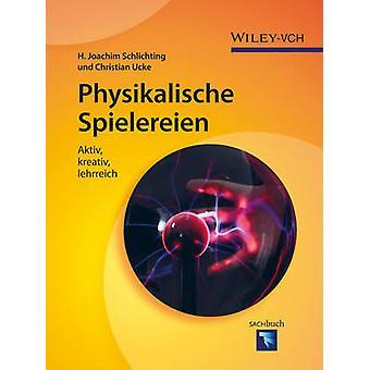Physikalische Spielereien by Christian Ucke - H. Joachim Schlichting
