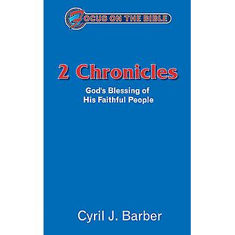 2 Chronicles  Gods Blessing of His Faithful People by Cyril J Barber