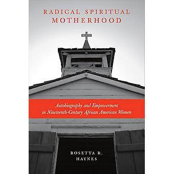 Radical Spiritual Motherhood - Autobiography and Empowerment in Ninete