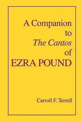 Companion to The Cantos of Ezra Pound by Carroll F Terrell