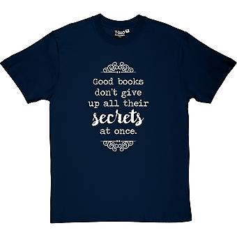 Good Books Don't Give Up All Their Secrets Men's T-Shirt