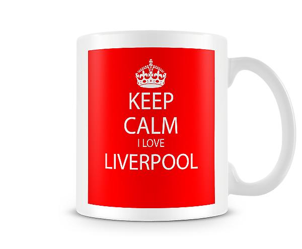 Keep Calm I Love Liverpool Printed Mug