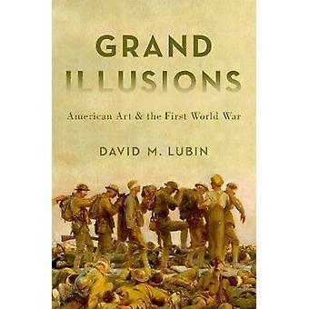 Grand iluzje - amerykańskiej sztuki i wojny światowej przez Grand Illusi