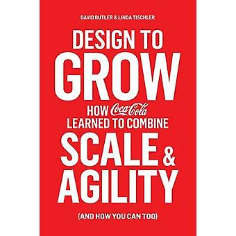 Design a crescere - come Coca-Cola imparato a combinare la scala e l'agilità (un