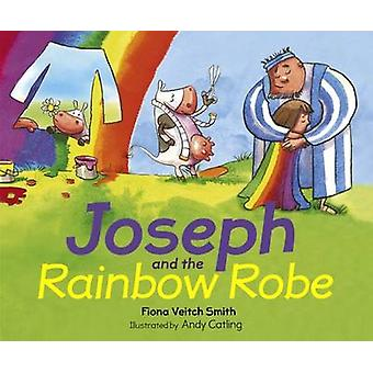 Joseph and the Rainbow Robe by Fiona Veitch Smith - 9780281074686 Book