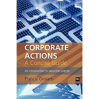 Corporate Actions - A Concise Guide - An Introduction to Securities Ev