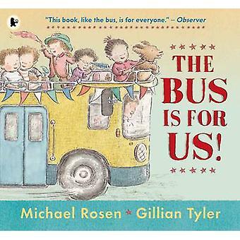 ¡El autobús es para nosotros! por Michael Rosen - Gillian Tyler - 9781406365542 B