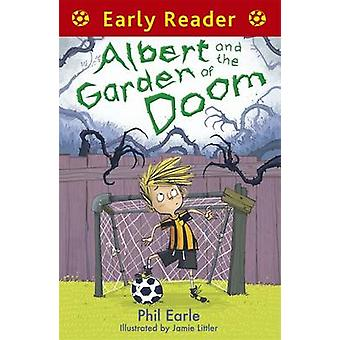 Albert and the Garden of Doom by Phil Earle - Jamie Littler - 9781444