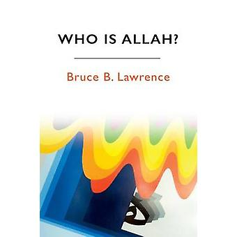 Who is Allah? by Bruce B. Lawrence - 9781474401784 Book