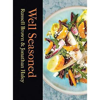 Well Seasoned - Exploring - Cooking and Eating with the Seasons by Rus