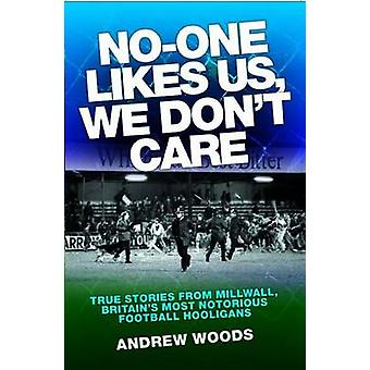 No One Likes Us - We Don't Care by Andrew Woods - 9781843583301 Book