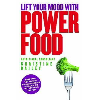 Lift Your Mood with Power Food - Healthy Recipes to Boost Your Energy