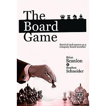 The Board Game - Survival and Success as a Company Board Member by Bri