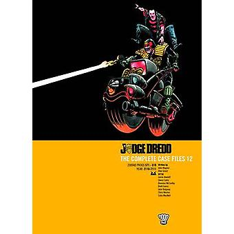 Judge Dredd - v. 12 - Complete Case Files by John Wagner - Alan Grant -