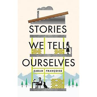 Stories We Tell Ourselves by Stories We Tell Ourselves - 978178669734