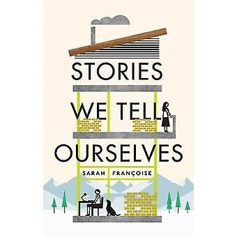 Historier vi berättar själva av historier vi berättar för oss själva - 978178669734