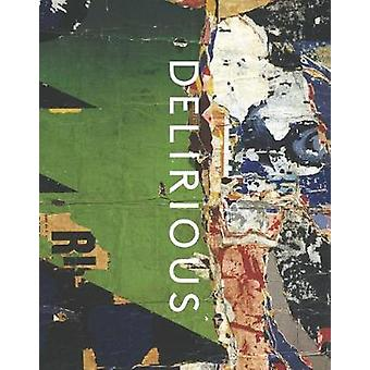 Delirious - Art at the Limits of Reason - 1950-1980 by Kelly Baum - 9