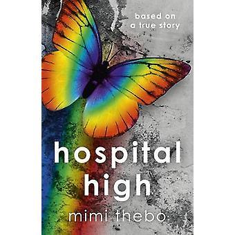 Hôpital haut - basé sur une histoire vraie par Mimi Thebo - Bo 9781785351877
