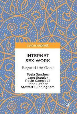 Internet Sex Work - Beyond the Gaze by Teela Sanders - 9783319656298 B