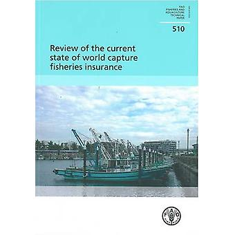 Review of the Current State of World Capture Fisheries Insurance by F
