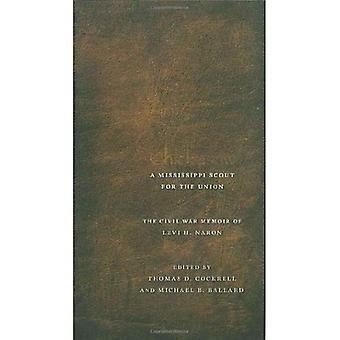 Chickasaw, een Scout van de Mississippi voor de Unie: de memoires van de burgeroorlog van Levi H. Naron, zoals beschreven door R.W. Surby: bewerkt door Thomas D. Cockrell en Michael B. Ballard