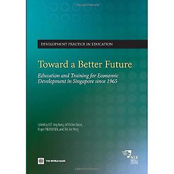 Mot en bättre framtid: utbildning för ekonomisk utveckling i Singapore sedan 1965