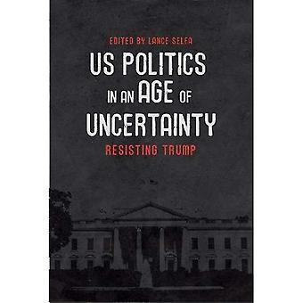 USA-politiken i en ålder av osäkerhet