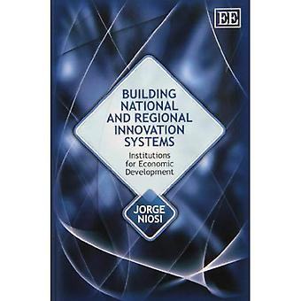 Building National and Regional Innovation Systems: Institutions for Economic Development