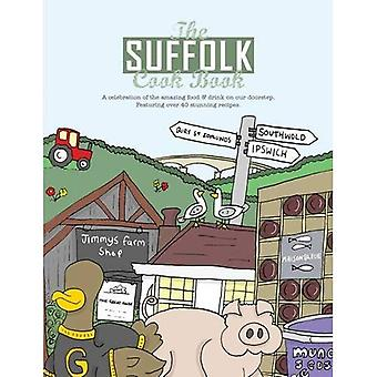The Suffolk Cook Book: A Celebration of the Amazing Food & Drink on Our Doorstep