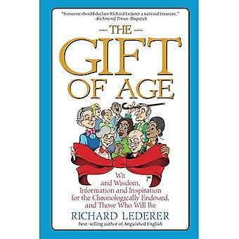 Gåvan av ålder: Wit och visdom, Information och Inspiration för den kronologiskt begåvad och dem som kommer att