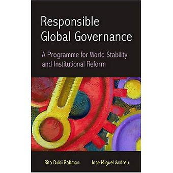 Responsible Global Governance: A Programme for World Stability and Institutional Reform