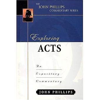 Exploring Acts (John Phillips Commentary) (John Phillips Commentary)