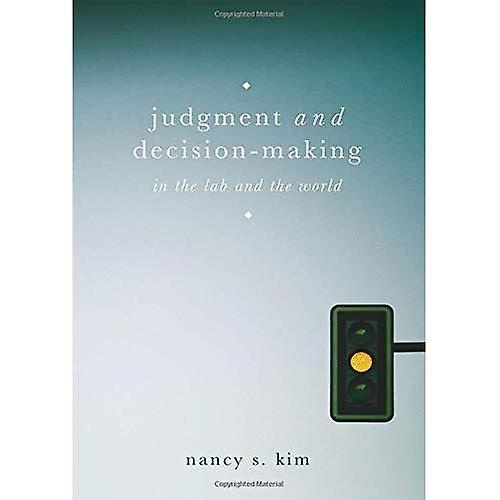 Judgment and Decision-Making  In the Lab and the World