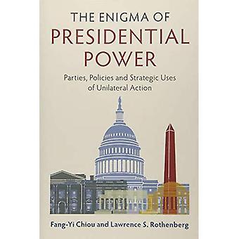 Enigma af præsidentens magt: parter, politikker og strategiske anvendelser af ensidig handling