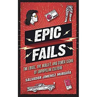 Epos schlägt fehl: Edsel, die Meeräsche und andere Symbole der unpopulären Kultur