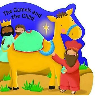 The Camels and the Child (Bobbly Bible Tales) [Board� book]