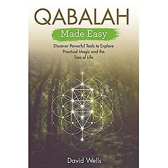 Qabalah Made Easy: Discover� Powerful Tools to Explore Practical Magic and the Tree of Life