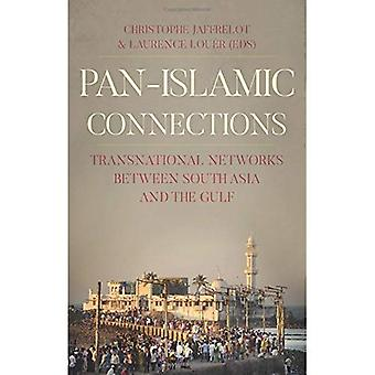 Pan Islamic Connections: Transnational Networks Between South Asia and the� Gulf (CERI: Comparative Politics and International Studies Series)